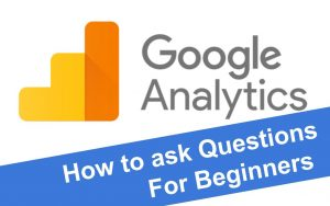 Logo of google analytics with text 'how to ask questions for beginners'