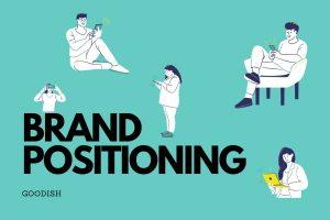 brand positioning branding marketing strategies goodish