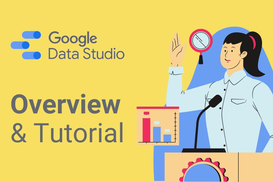 google data studio tutorial & overview