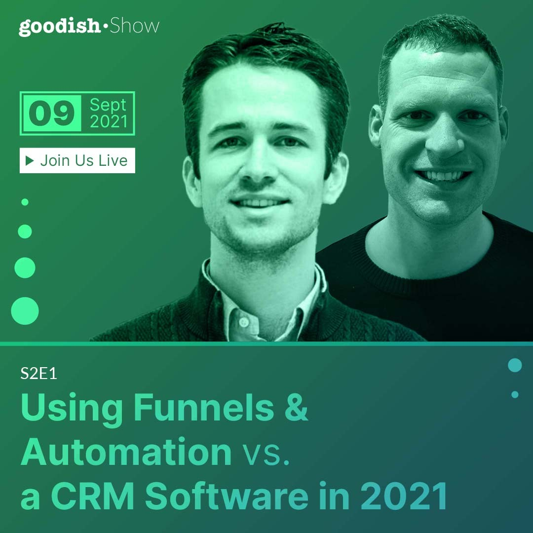 funnels & automation or a CRM software in 2021 - the goodish show
