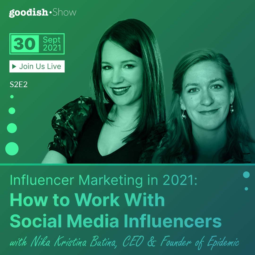 goodish show: Influencer Marketing in 2021: How to Work With Social Media Influencers